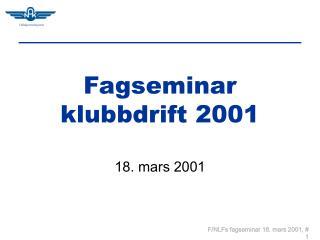 Fagseminar klubbdrift 2001