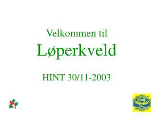 Velkommen til Løperkveld HINT 30/11-2003