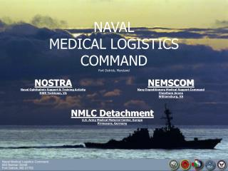 NAVAL MEDICAL LOGISTICS  COMMAND Fort Detrick, Maryland