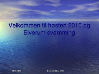 Velkommen til høsten 2010 og  Elverum svømming