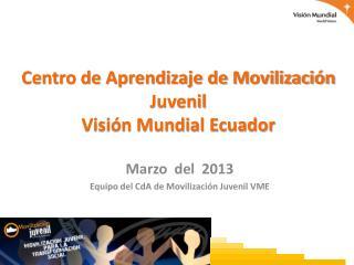 Centro de Aprendizaje de Movilización Juvenil Visión Mundial Ecuador