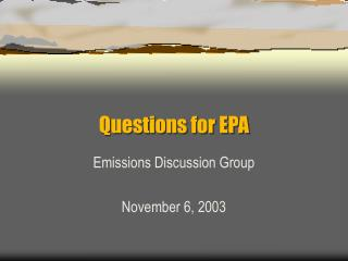 Questions for EPA