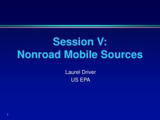 Session V:  Nonroad Mobile Sources