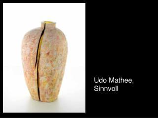 Udo Mathee, Sinnvoll