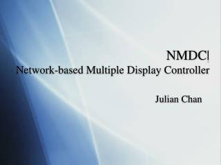 NMDC|  Network-based Multiple Display Controller