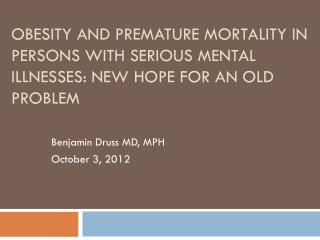 Benjamin Druss MD, MPH October 3, 2012
