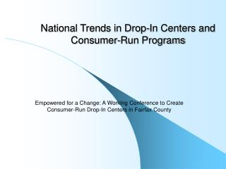 National Trends in Drop-In Centers and Consumer-Run Programs
