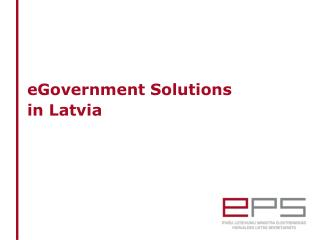 eGovernment Solutions  in Latvia