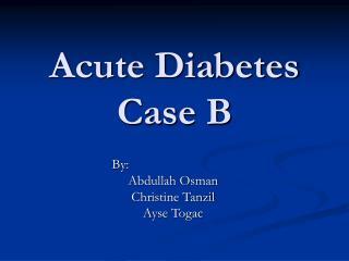 Acute Diabetes Case B