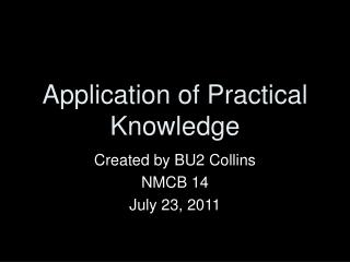 Application of Practical Knowledge