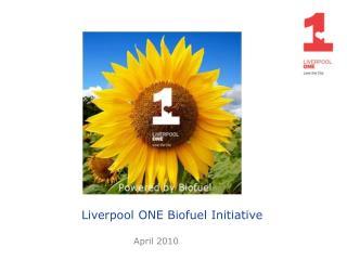 Liverpool ONE Biofuel Initiative