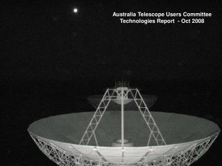 Australia Telescope Users Committee  Technologies Report  - Oct 2008