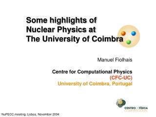 Manuel Fiolhais Centre for Computational Physics (CFC-UC) University of Coimbra, Portugal