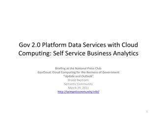 Gov 2.0 Platform Data Services with Cloud Computing: Self Service Business Analytics