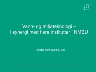 Vann- og miljøteknologi –  i  synergi med flere institutter i NMBU
