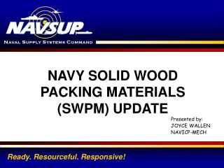 NAVY SOLID WOOD PACKING MATERIALS  (SWPM) UPDATE