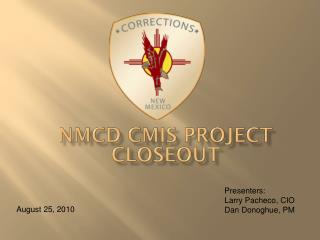 NMCD CMIS Project Closeout