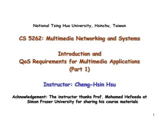 National  Tsing Hua  University,  Hsinchu , Taiwan CS 5262: Multimedia Networking and Systems