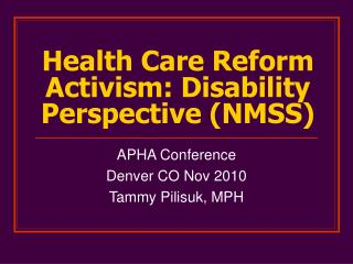 Health Care Reform Activism: Disability Perspective (NMSS)