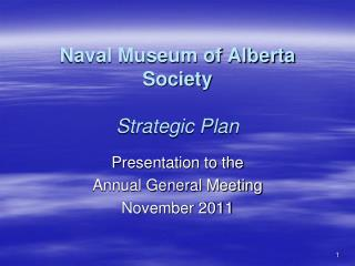 Naval Museum of Alberta Society Strategic Plan