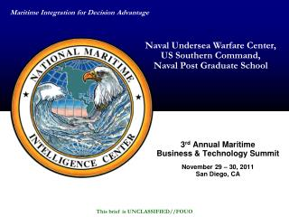 3 rd  Annual Maritime Business & Technology Summit November 29 – 30, 2011 San Diego, CA
