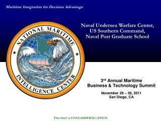 3 rd  Annual Maritime Business & Technology Summit November 29 � 30, 2011 San Diego, CA