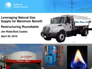 Leveraging Natural Gas Supply for Maximum Benefit Restructuring Roundtable Jim Robb/Bob Coates