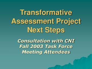 Transformative Assessment Project Next Steps