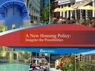 A New Housing Policy: Imagine the Possibilities