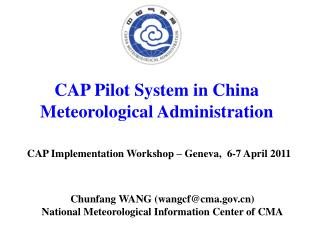 CAP Pilot System in China Meteorological Administration
