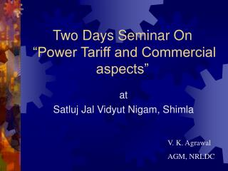 """Two Days Seminar On  """"Power Tariff and Commercial aspects"""""""