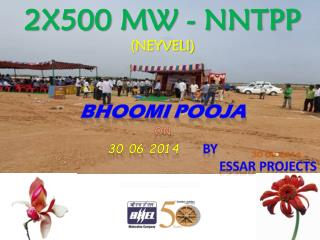 2X500 MW - NNTPP (NEYVELI) BHOOMI POOJA  ON 30.06.2014  BY         ESSAR PROJECTS