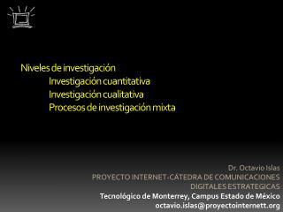 Niveles de investigaci n   Investigaci n cuantitativa  Investigaci n cualitativa  Procesos de investigaci n mixta