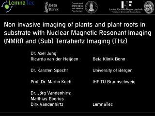 Dr. Axel Jung Ricarda van der HeijdenBeta Klinik Bonn Dr. Karsten SpechtUniversity of Bergen