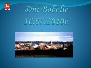 Dni Bobolic 16.07.2010r .