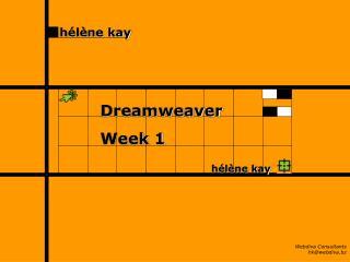 Dreamweaver Week 1 hélène kay