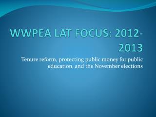 WWPEA LAT FOCUS: 2012-2013