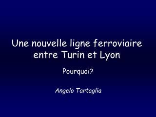 Une nouvelle ligne ferroviaire entre Turin et Lyon