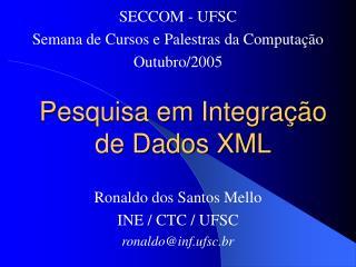 Pesquisa em Integração de Dados XML