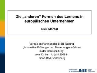 Die  anderen  Formen des Lernens in europ ischen Unternehmen   Dick Moraal