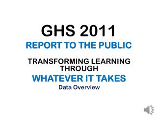 GHS 2011 REPORT TO THE PUBLIC
