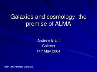 Galaxies and cosmology: the promise of ALMA
