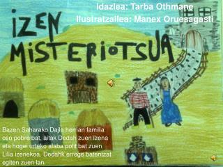 Idazlea: Tarba Othmane Ilustratzailea: Manex Oruesagasti