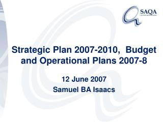 Strategic Plan 2007-2010,  Budget and Operational Plans 2007-8