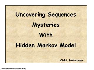 Uncovering Sequences Mysteries  With Hidden Markov Model