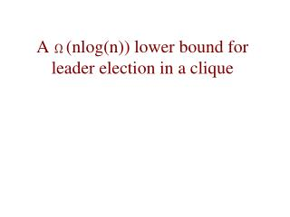 A    (nlog(n)) lower bound for leader election in a clique