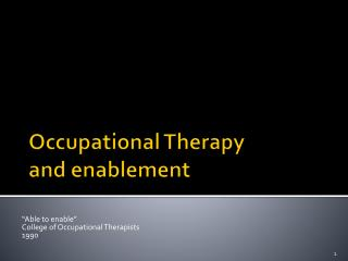 Occupational Therapy and enablement