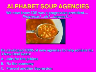 ALPHABET SOUP AGENCIES