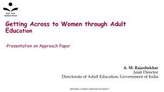 Getting Across to Women through Adult Educ ation  - Presentation on Approach Paper