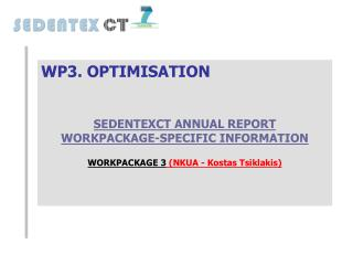 WP3. OPTIMISATION SEDENTEXCT ANNUAL REPORT WORKPACKAGE-SPECIFIC INFORMATION